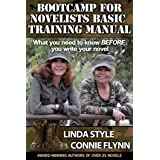 BOOTCAMP FOR NOVELISTS BASIC TRAINING MANUAL: What you need to know BEFORE you write your novel ~ Connie Flynn