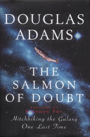 The Salmon of Doubt: And Other Writings