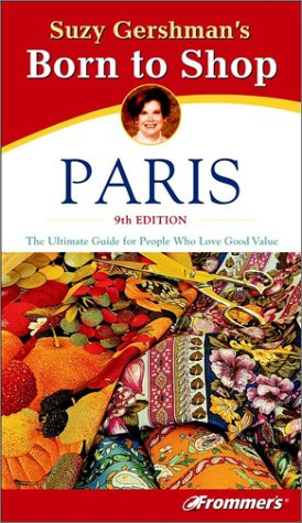 Born to Shop Paris: The Ultimate Guide for Travelers Who Love to Shop!