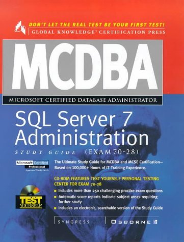 McDba SQL Server 7.0 Administration Study Guide: (Exam 70-28)