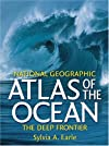 National Geographic Atlas of the Ocean: The Deep Frontier (National Geographic)