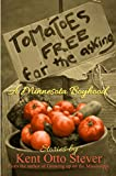 Kent Stever Tomatoes Free for the Asking: Stories of a Minnesota Boyhood