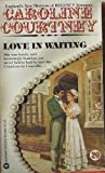 Love in Waiting (0446909629) by Caroline Courtney