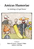 Amicus Humoriae: An Anthology of Legal Humor
