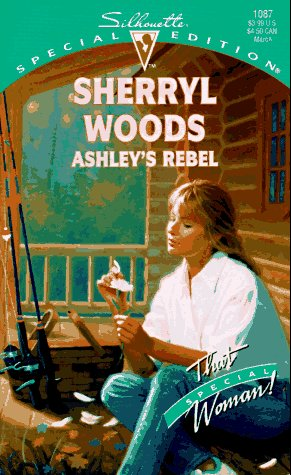 Ashley's Rebel  (That Special Woman/The Bridal Pat) (Silhouette Special Edition, No 1087), SHERRYL WOODS