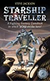 Starship Traveller: 22 (Fighting Fantasy)