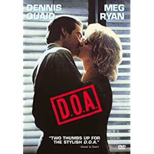 D.O.A. starring Meg Ryan and Dennis Quaid