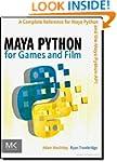 Maya Python for Games and Film: A Com...