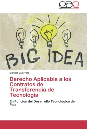 Derecho Aplicable a los Contratos de Transferencia de Tecnología: En Función del Desarrollo Tecnológico del País