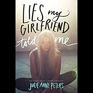 Lies My Girlfriend Told Me Hörbuch