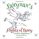 Dulcie M. Matthews Fairynan's Flights of Fancy
