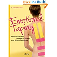 Emotional Taping: Die wirksamsten Tapings für Stress- und Krisensituationen