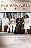 img - for New York Voices: Old Friends: Ten Signature Choral Arrangements book / textbook / text book