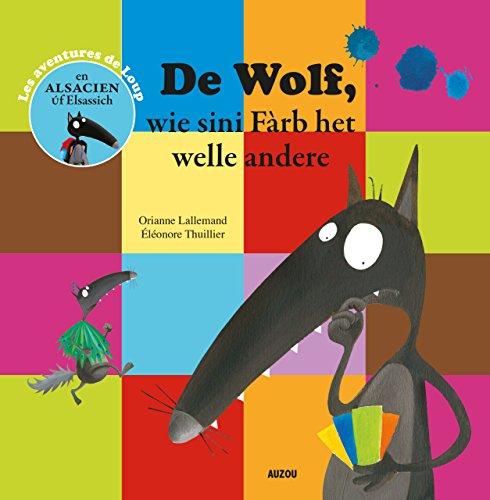 Les aventures de Loup : De Wolf, wie sini Fàrb het welle andere