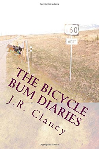 The Bicycle Bum Diaries: Bicycling through America and Europe on the budget of a bum