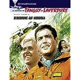 Die Abenteuer von Tanguy und Laverdure Gesamtausgabe 04: Bedrohung auf Mururoa