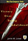 Victory Over Young Adulthood (More Than Conquerors Books) (Volume 2)