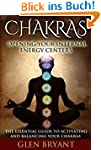 Chakras: Opening Your Internal Energy...