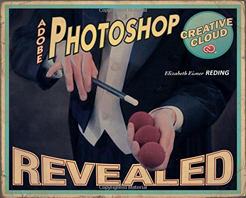 Adobe Photoshop Creative Cloud Revealed (Stay Current with Adobe Creative Cloud)