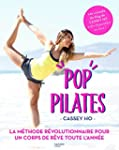 Pop pilates: Le programme fitness, mi...