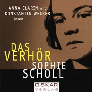 Sophie Scholl - Das Verhör Hörbuch