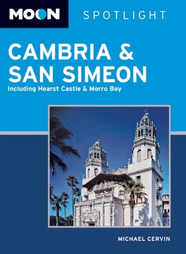 Moon Spotlight Cambria and San Simeon: Including Hearst Castle and Morro Bay