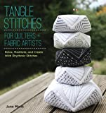 img - for Tangle Stitches for Quilters and Fabric Artists: Relax, Meditate, and Create with Rhythmic Stitches book / textbook / text book
