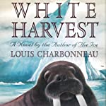 White Harvest | Louis Charbonneau