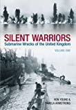 img - for Silent Warriors: Submarine Wrecks of the United Kingdom England's East Coast book / textbook / text book