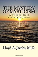 The Mystery of Mysticism: A twenty-first century sojourn