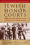 img - for Jewish Honor Courts: Revenge, Retribution, and Reconciliation in Europe and Israel after the Holocaust book / textbook / text book