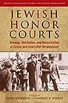 Jewish Honor Courts: Revenge, Retribu...