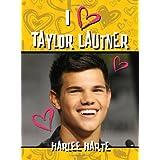 I (Heart) Taylor Lautnerby Harlee Harte