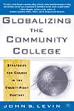 Globalizing the Community College: Strategies for Change in the Twenty-First Century