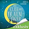 Der Club der Traumtänzer Audiobook by Andreas Izquierdo Narrated by Christoph Jablonka