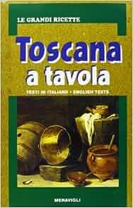 Toscana a tavola: Meravigli: 9788879541084: Amazon.com: Books