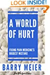 A World of Hurt: Fixing Pain Medicine...