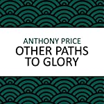 Other Paths to Glory | Anthony Price