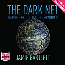 The Dark Net Audiobook by Jamie Bartlett Narrated by Matt Bates