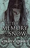 Kirsty Ferry The Memory of Snow