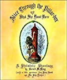 img - for Alice Through the Pillar Box: A Philatelic Phantasy book / textbook / text book