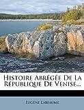 Histoire Abr G E de La R Publique de Venise..., occasion d'occasion  Livré partout en France