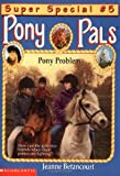 Pony Problem (Pony Pals, Super Special No. 5) (043942626X) by Betancourt, Jeanne