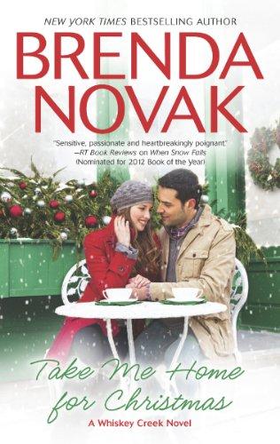 Take Me Home for Christmas (Whiskey Creek) by Brenda Novak