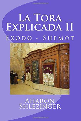 La Tora Explicada II: Exodo - Shemot: Volume 2