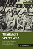 Thailand's Secret War: OSS, SOE and the Free Thai Underground During World War II (Cambridge Military Histories)