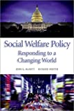img - for Social Welfare Policy: Responding to a Changing World book / textbook / text book
