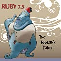 Ruby 7.5 - The Tookiah's Tales Radio/TV Program by Meatball Fulton