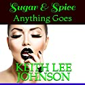 Sugar & Spice Audiobook by Keith Lee Johnson Narrated by Lucinda Gainey