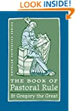 The Book of Pastoral Rule: St. Gregory the Great (Popular Patristics Series)